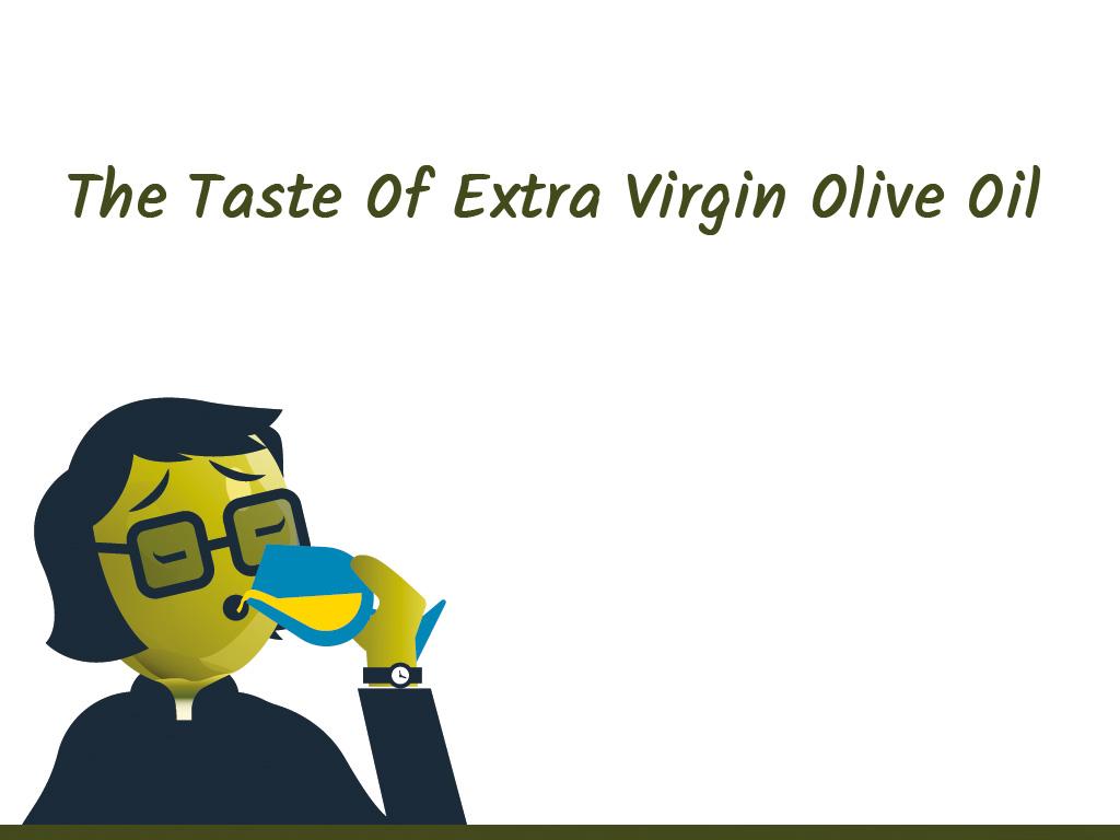 Taste of olive oil